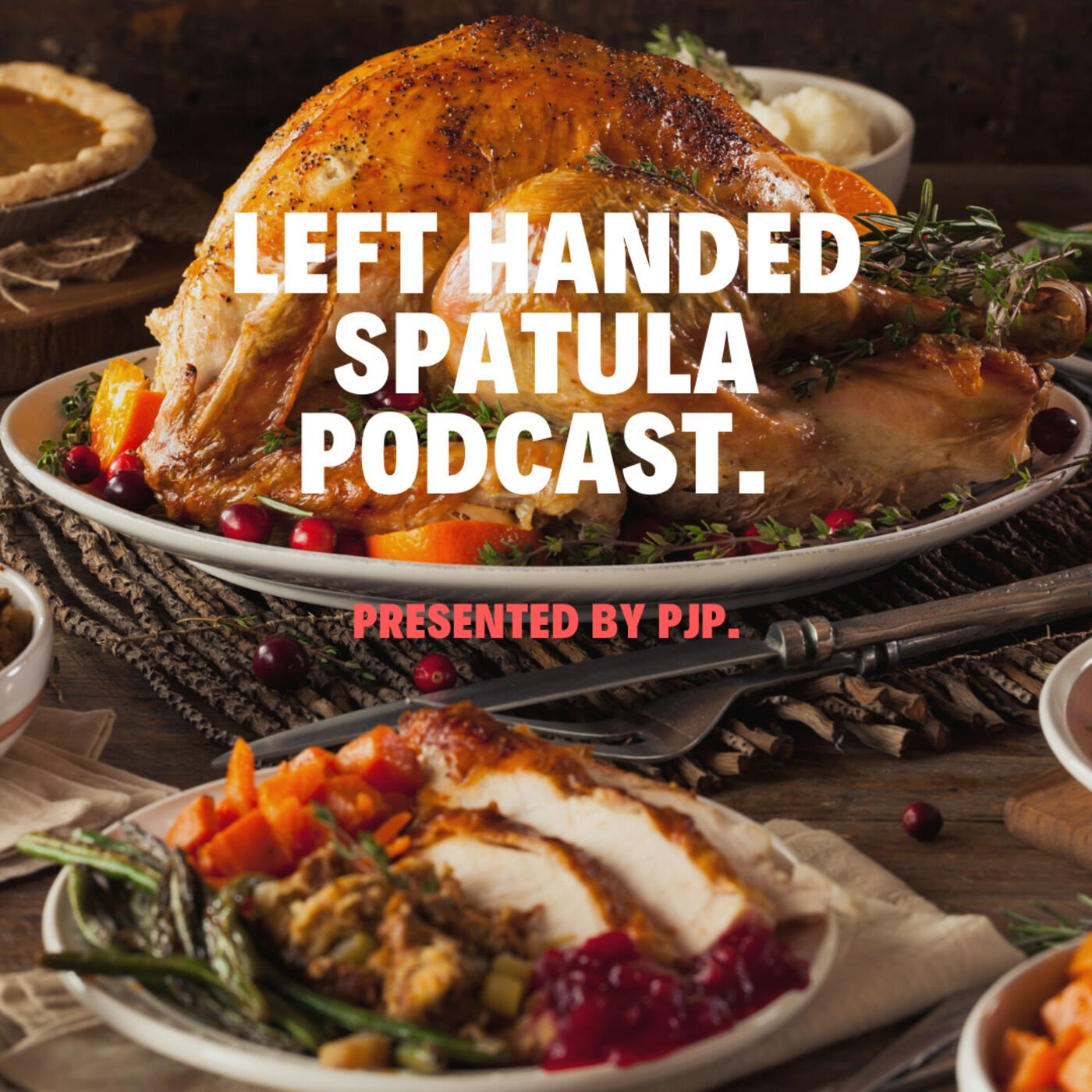 Left Handed Spatula S1 E11 History of Thanksgiving Food